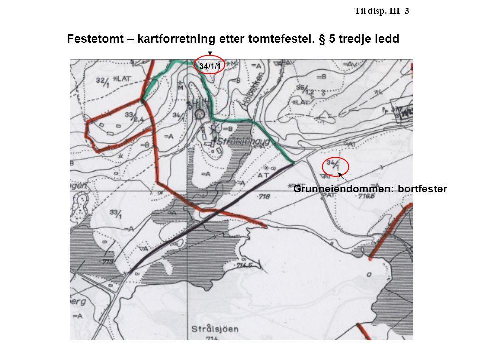 Festetomt – kartforretning etter tomtefestel. § 5 tredje ledd