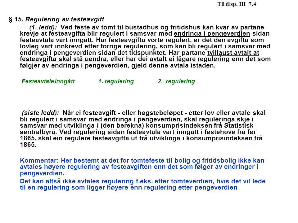 § 15. Regulering av festeavgift