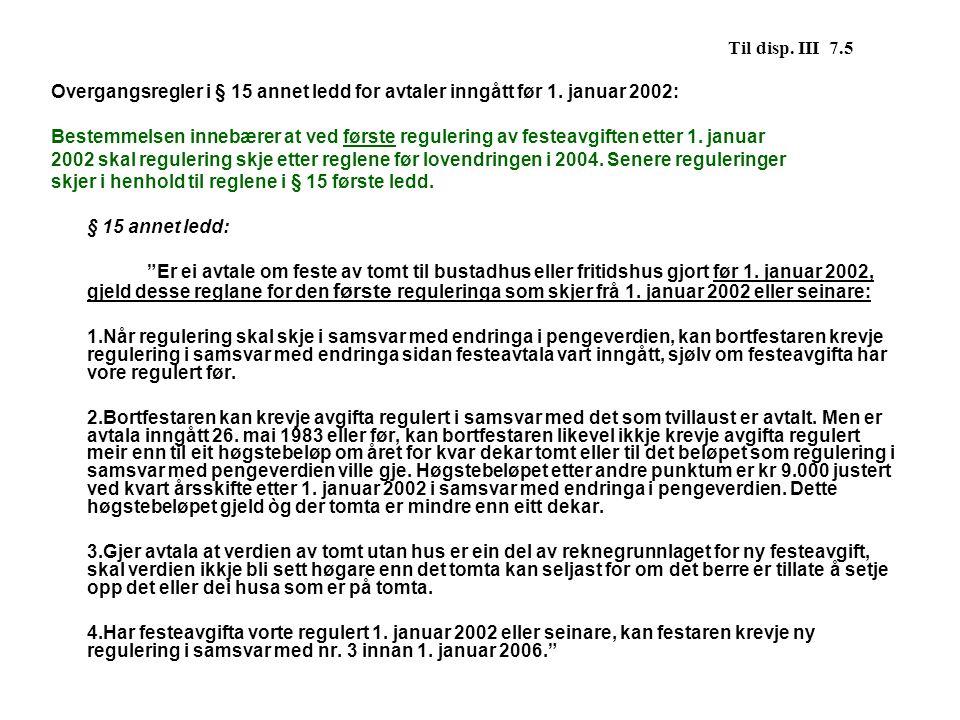 Til disp. III 7.5 Overgangsregler i § 15 annet ledd for avtaler inngått før 1. januar 2002: