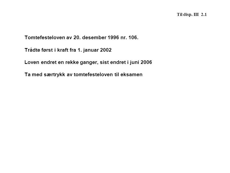 Tomtefesteloven av 20. desember 1996 nr. 106.