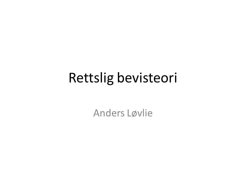 Rettslig bevisteori Anders Løvlie