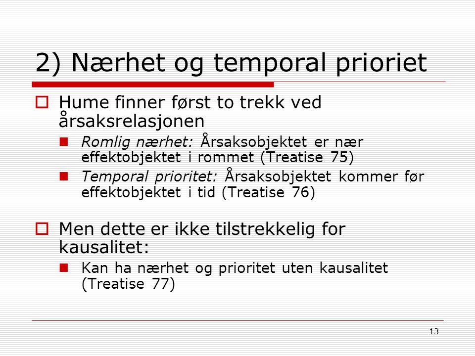 2) Nærhet og temporal prioriet