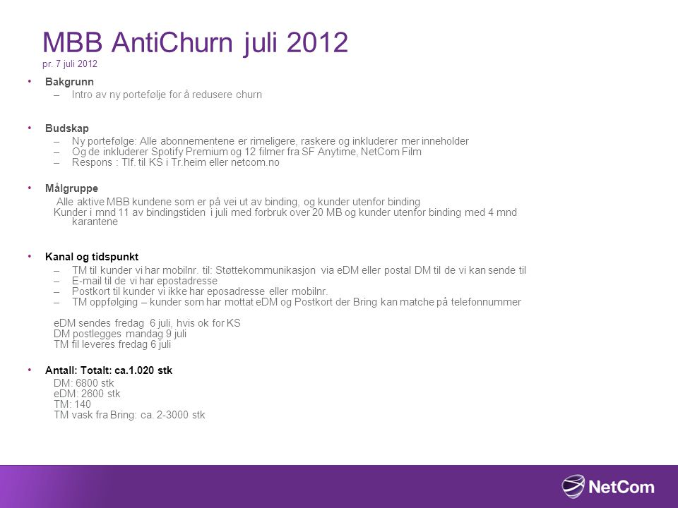 MBB AntiChurn juli 2012 pr. 7 juli 2012