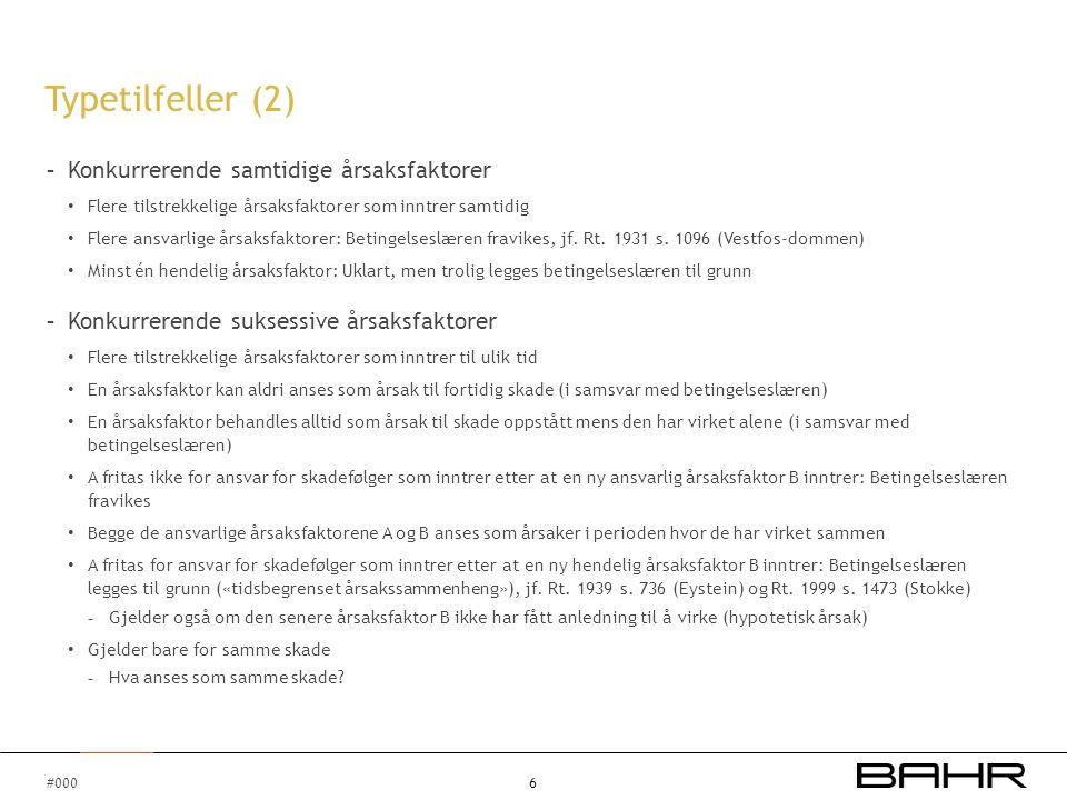 Typetilfeller (2) Konkurrerende samtidige årsaksfaktorer