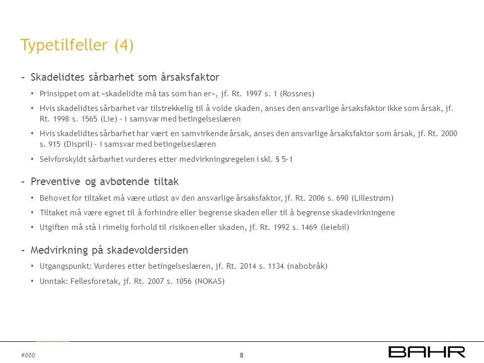 Typetilfeller (4) Skadelidtes sårbarhet som årsaksfaktor