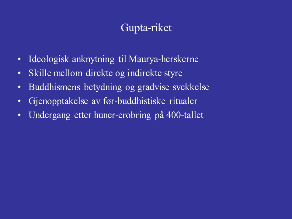 Gupta-riket Ideologisk anknytning til Maurya-herskerne