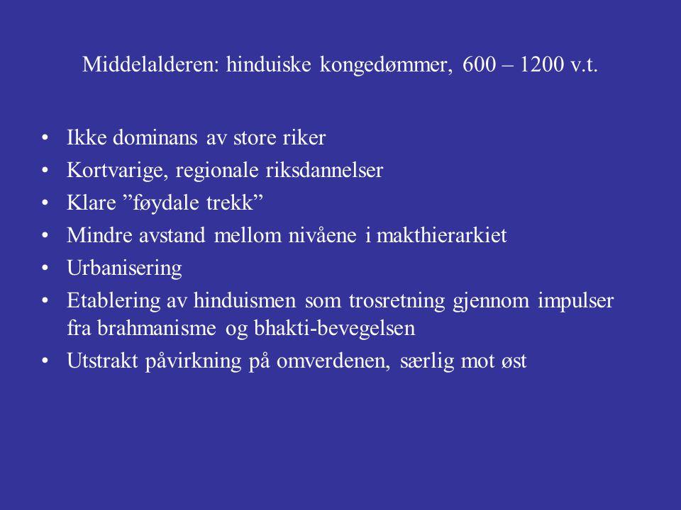 Middelalderen: hinduiske kongedømmer, 600 – 1200 v.t.