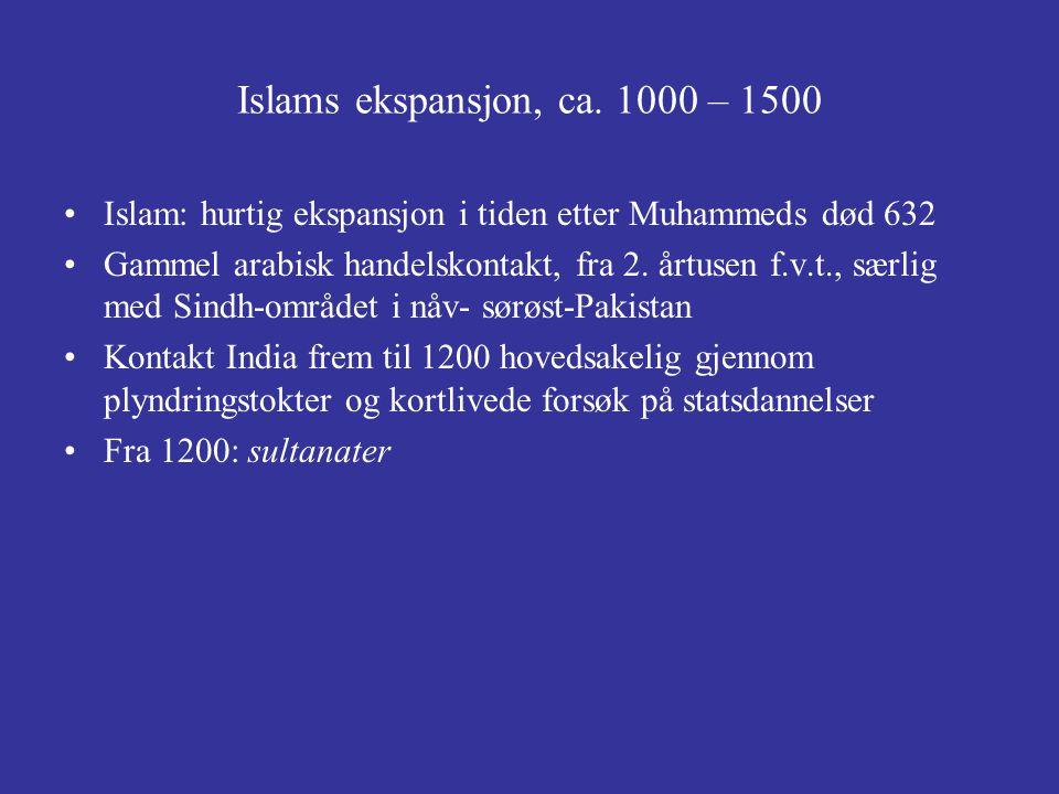 Islams ekspansjon, ca. 1000 – 1500 Islam: hurtig ekspansjon i tiden etter Muhammeds død 632.