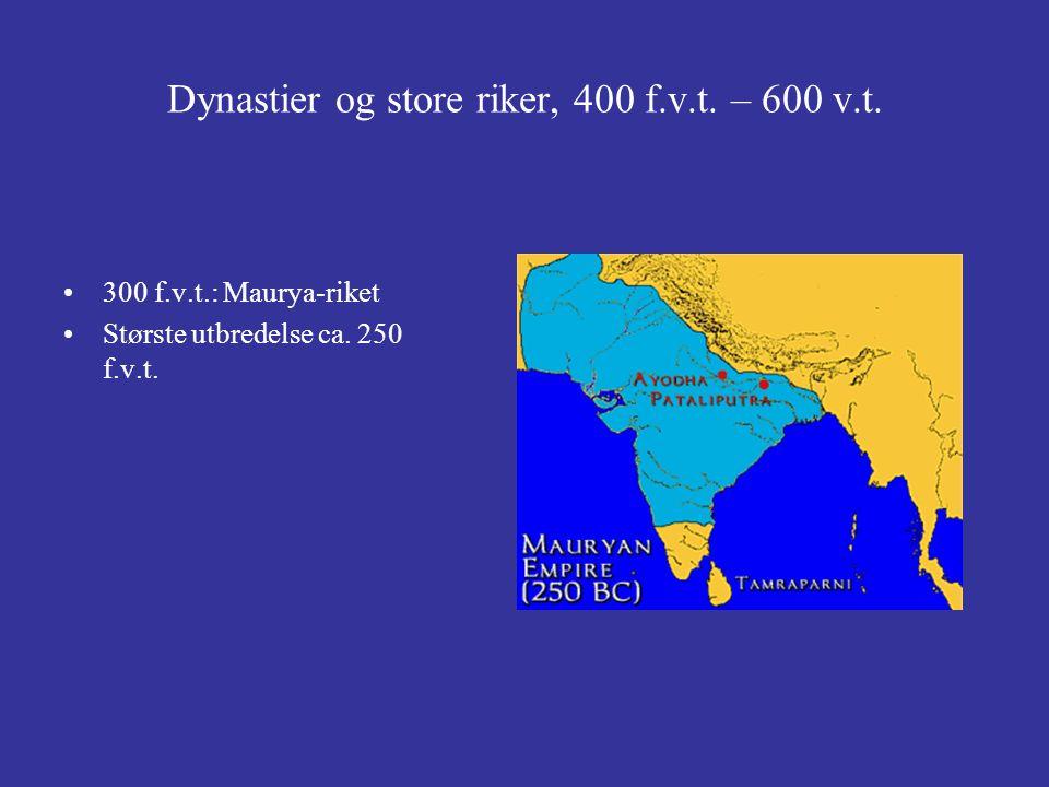 Dynastier og store riker, 400 f.v.t. – 600 v.t.