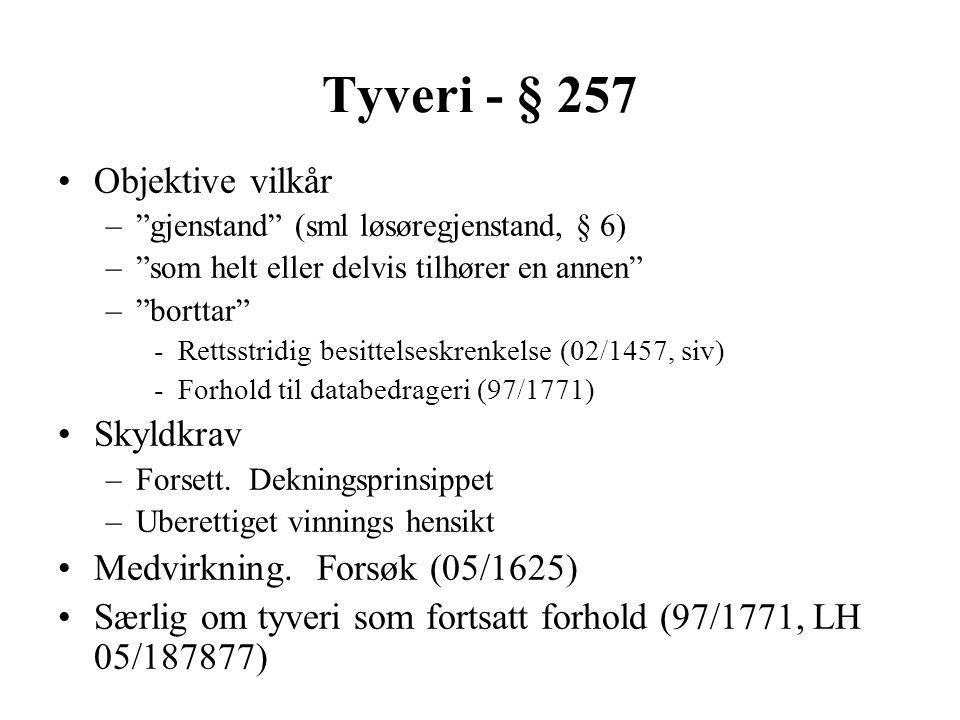 Tyveri - § 257 Objektive vilkår Skyldkrav