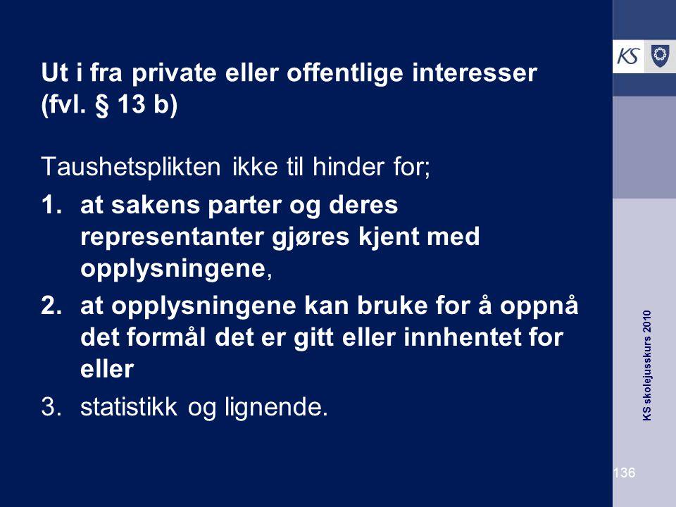 Ut i fra private eller offentlige interesser (fvl. § 13 b)