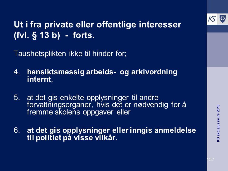 Ut i fra private eller offentlige interesser (fvl. § 13 b) - forts.