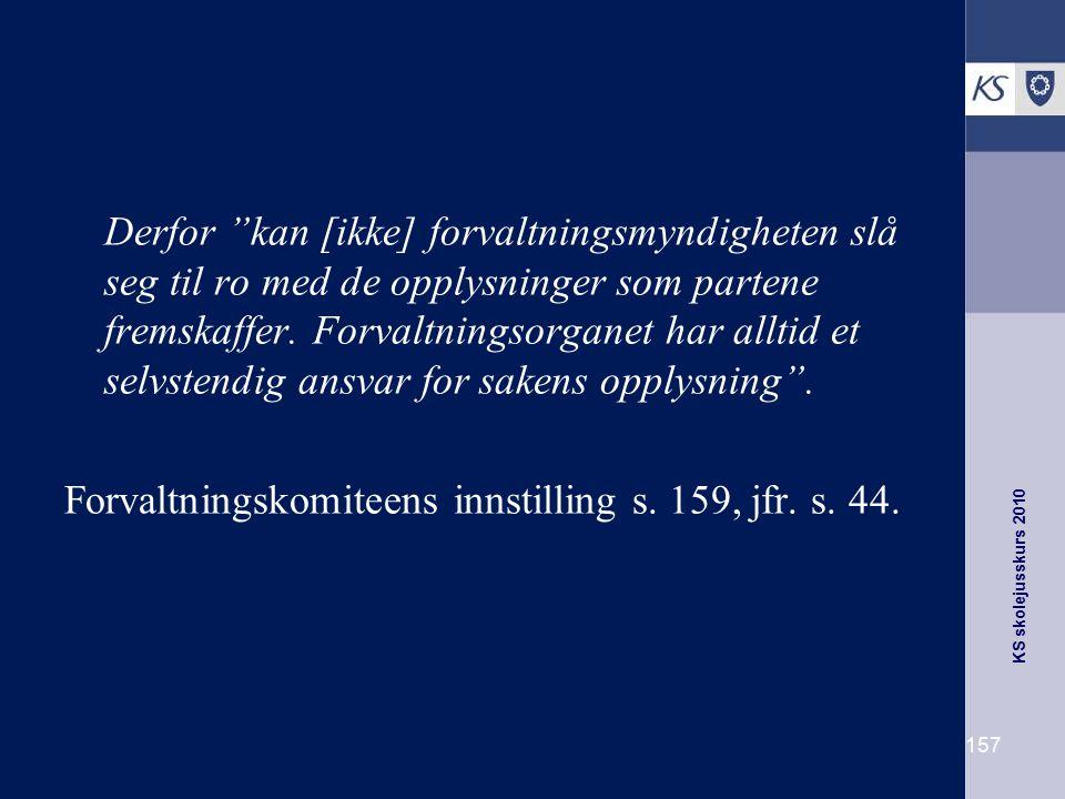 Forvaltningskomiteens innstilling s. 159, jfr. s. 44.