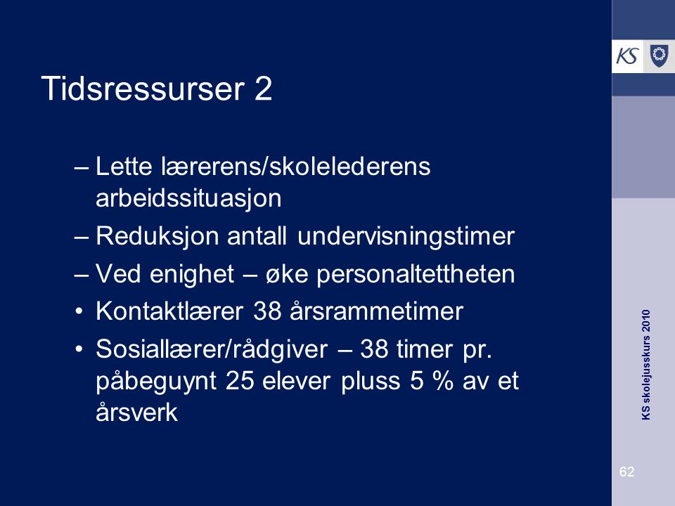 Tidsressurser 2 Lette lærerens/skolelederens arbeidssituasjon