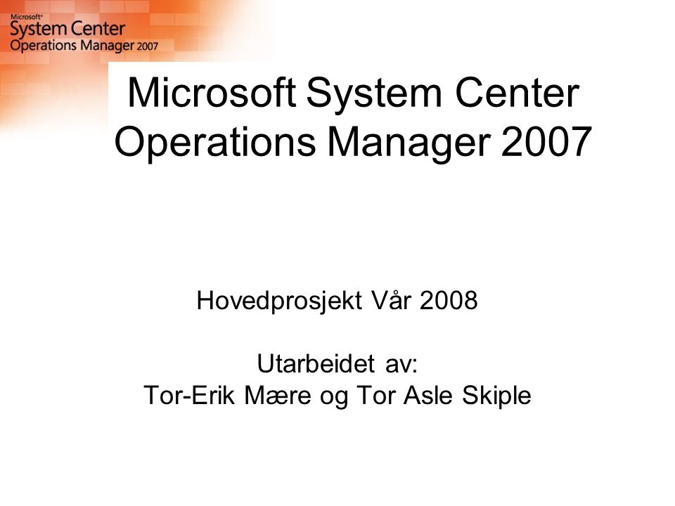 Microsoft System Center Operations Manager 2007