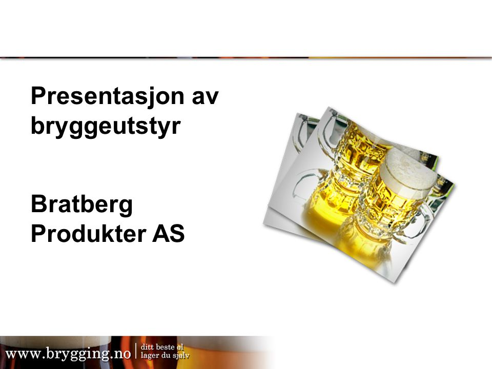 Presentasjon av bryggeutstyr