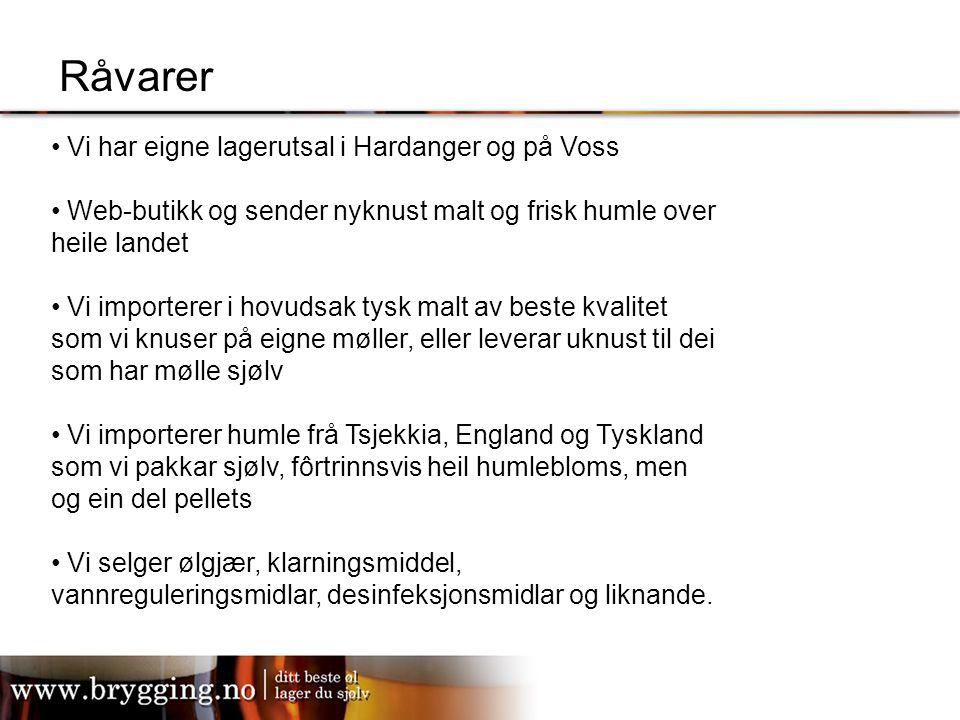 Råvarer Vi har eigne lagerutsal i Hardanger og på Voss