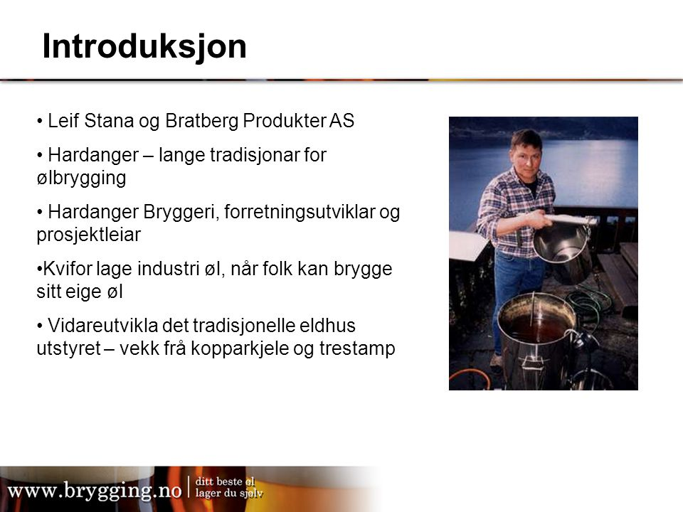 Introduksjon Leif Stana og Bratberg Produkter AS