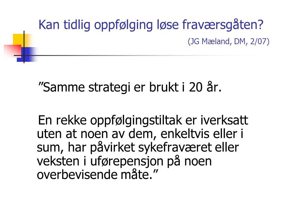 Kan tidlig oppfølging løse fraværsgåten (JG Mæland, DM, 2/07)