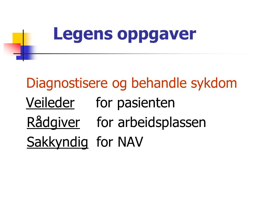 Diagnostisere og behandle sykdom