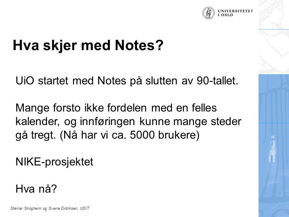 Hva skjer med Notes UiO startet med Notes på slutten av 90-tallet.