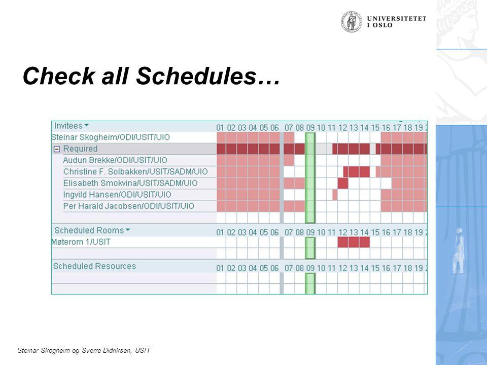 Check all Schedules… Før en invitasjon sendes kan vi sjekke om alle er ledige på det tidspunktet vi har valgt.