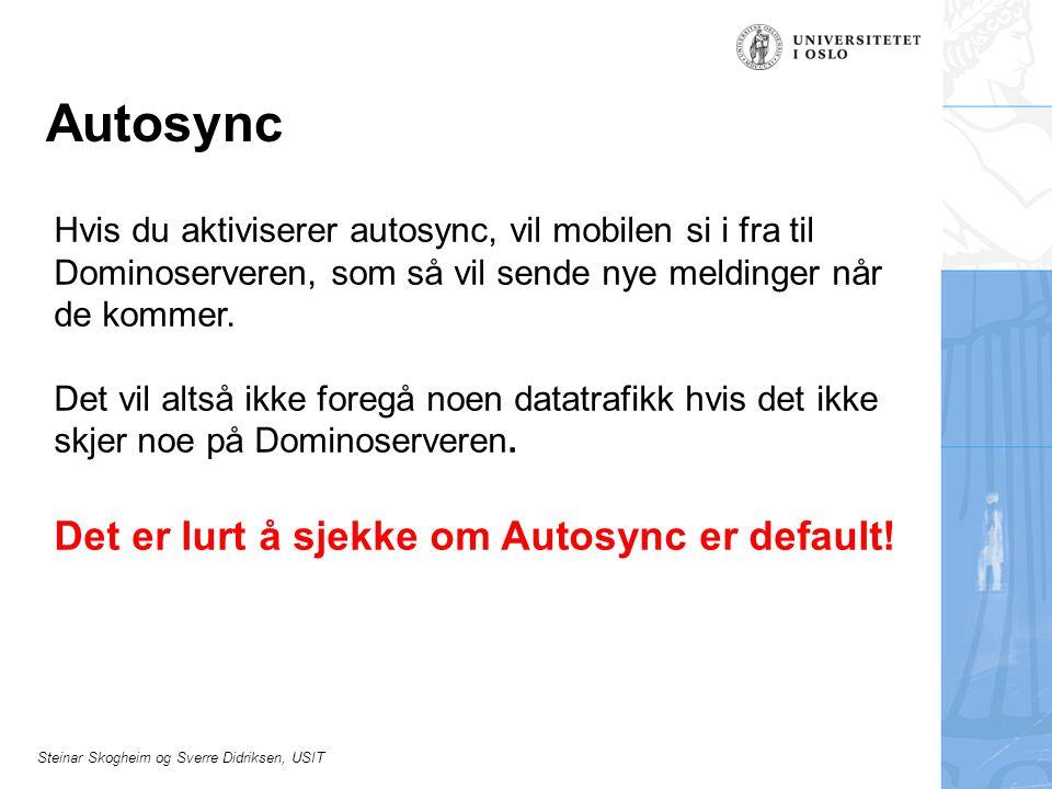 Autosync Det er lurt å sjekke om Autosync er default!