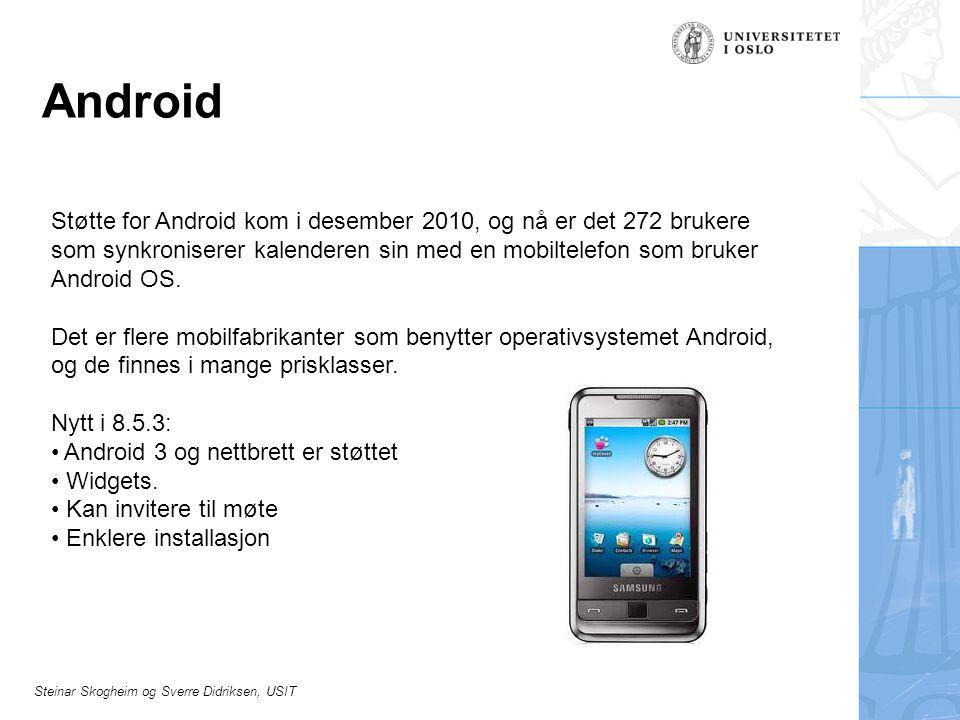 Android Støtte for Android kom i desember 2010, og nå er det 272 brukere som synkroniserer kalenderen sin med en mobiltelefon som bruker Android OS.