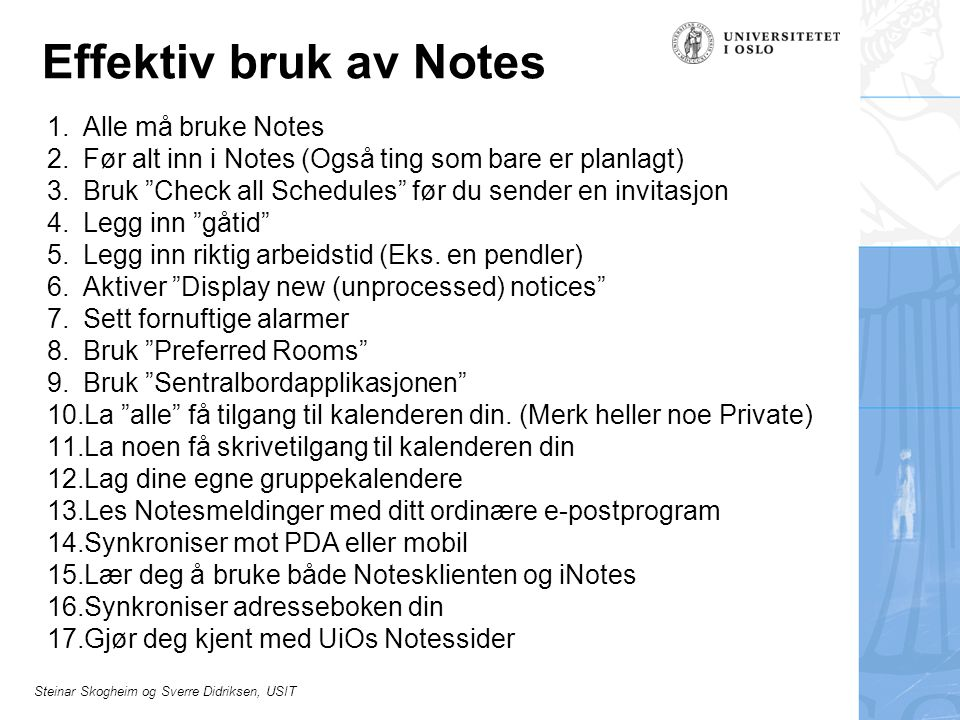 Effektiv bruk av Notes Alle må bruke Notes