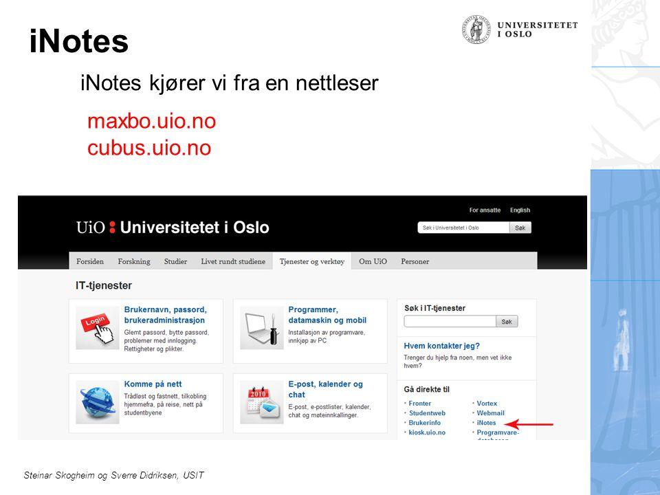 iNotes iNotes kjører vi fra en nettleser maxbo.uio.no cubus.uio.no