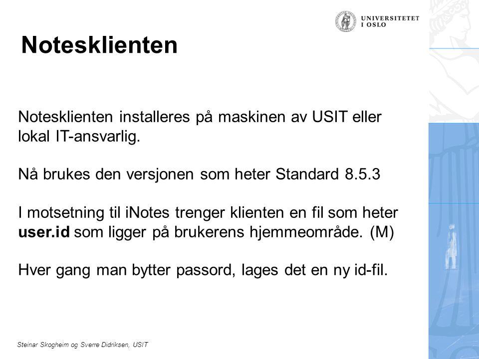 Notesklienten Notesklienten installeres på maskinen av USIT eller lokal IT-ansvarlig. Nå brukes den versjonen som heter Standard 8.5.3.