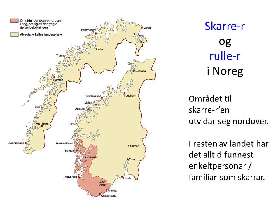 Skarre-r og rulle-r i Noreg Området til skarre-r'en