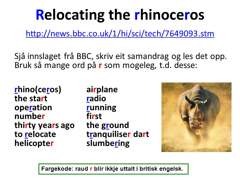 Relocating the rhinoceros http://news. bbc. co