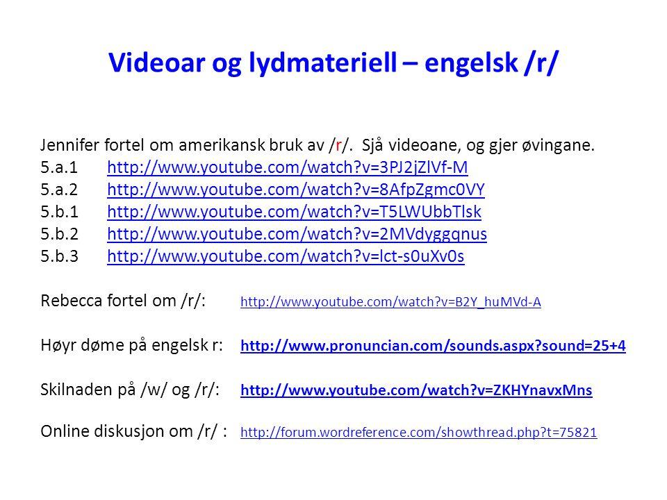 Videoar og lydmateriell – engelsk /r/