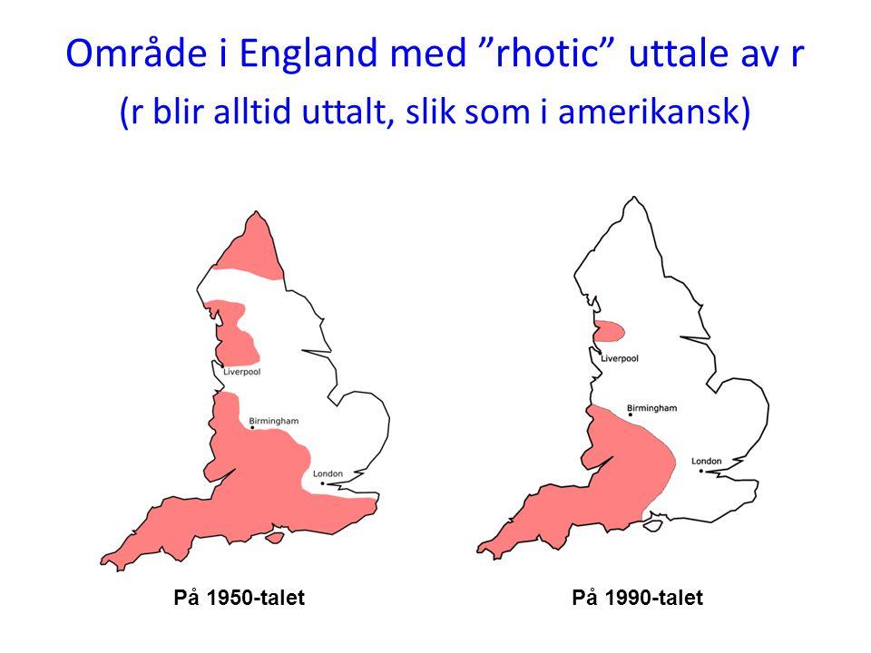 Område i England med rhotic uttale av r (r blir alltid uttalt, slik som i amerikansk)