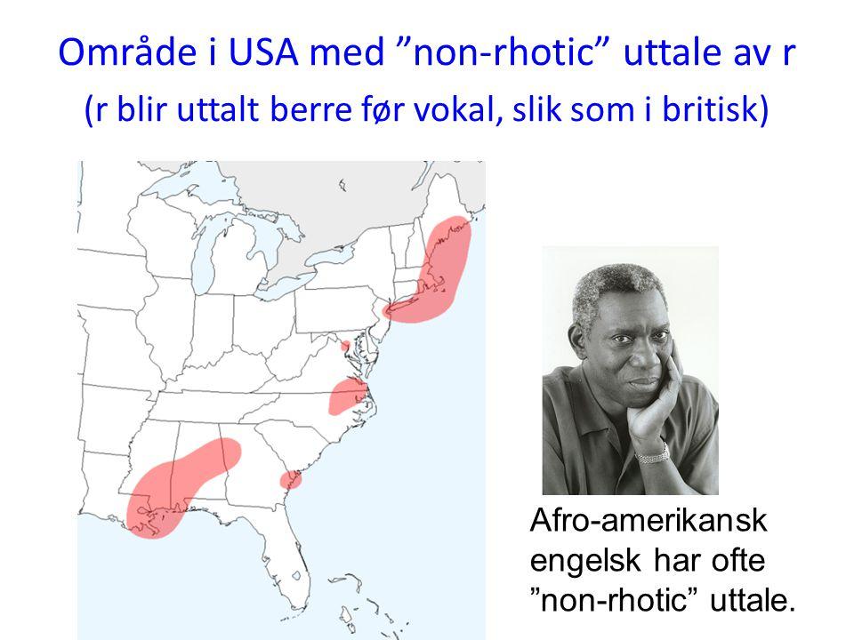 Område i USA med non-rhotic uttale av r (r blir uttalt berre før vokal, slik som i britisk)