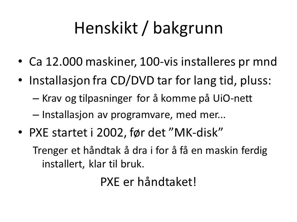 Henskikt / bakgrunn Ca 12.000 maskiner, 100-vis installeres pr mnd