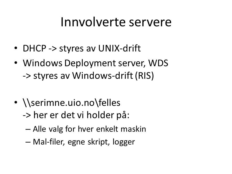 Innvolverte servere DHCP -> styres av UNIX-drift