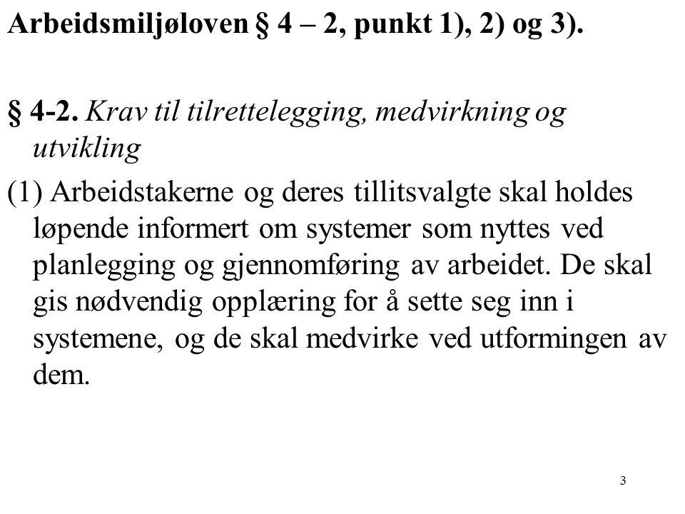 Arbeidsmiljøloven § 4 – 2, punkt 1), 2) og 3).