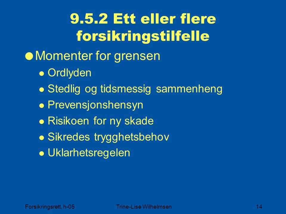 9.5.2 Ett eller flere forsikringstilfelle