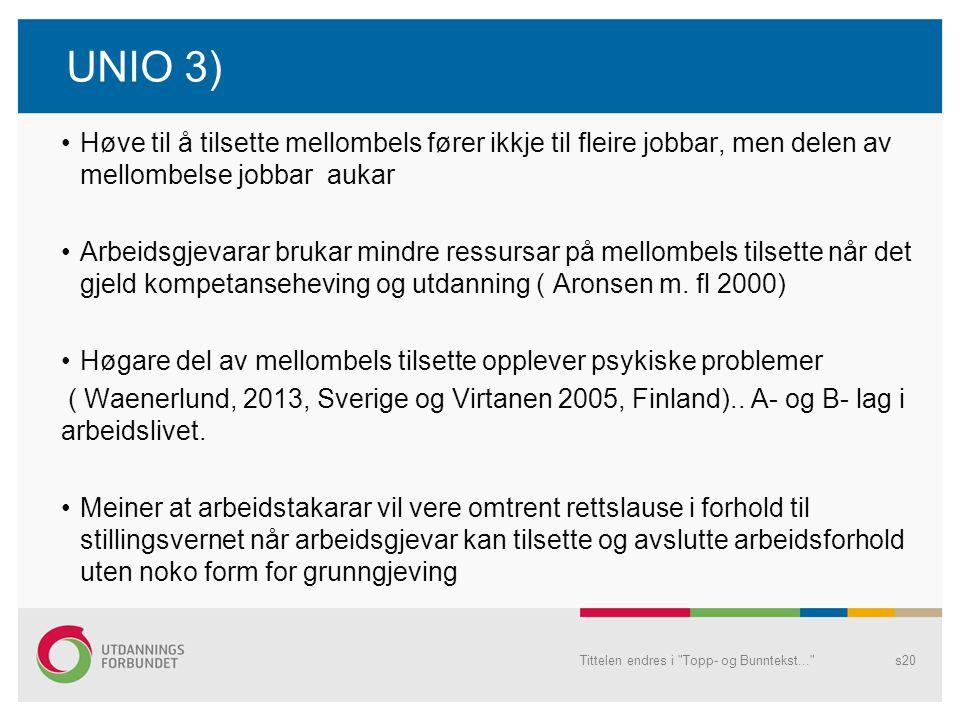 UNIO 3) Høve til å tilsette mellombels fører ikkje til fleire jobbar, men delen av mellombelse jobbar aukar.