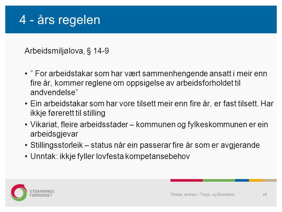 4 - års regelen Arbeidsmiljølova, § 14-9