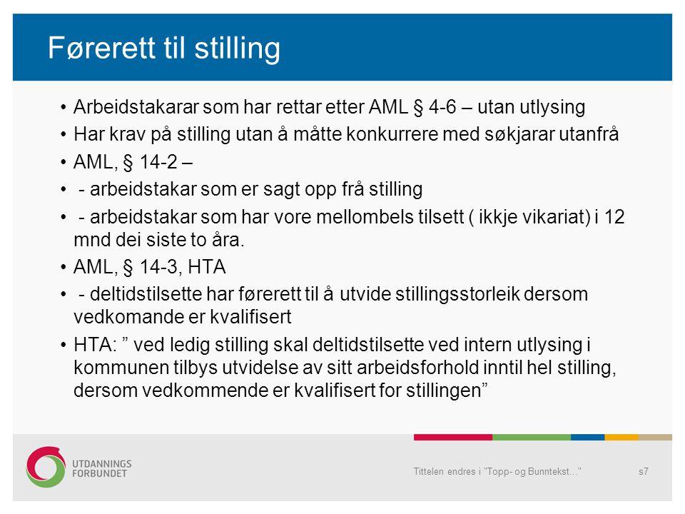 Førerett til stilling Arbeidstakarar som har rettar etter AML § 4-6 – utan utlysing.