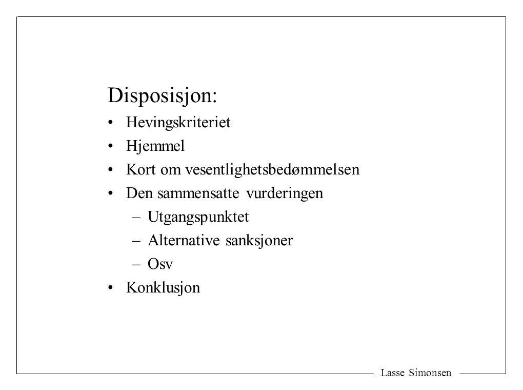 Disposisjon: Hevingskriteriet Hjemmel Kort om vesentlighetsbedømmelsen