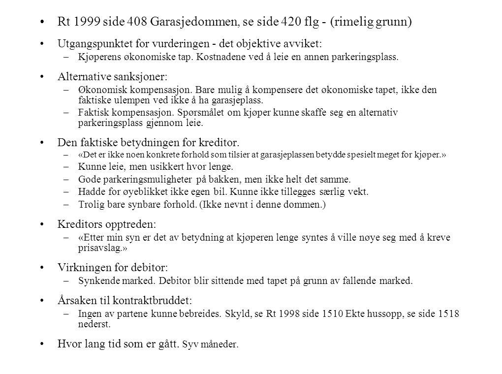 Rt 1999 side 408 Garasjedommen, se side 420 flg - (rimelig grunn)