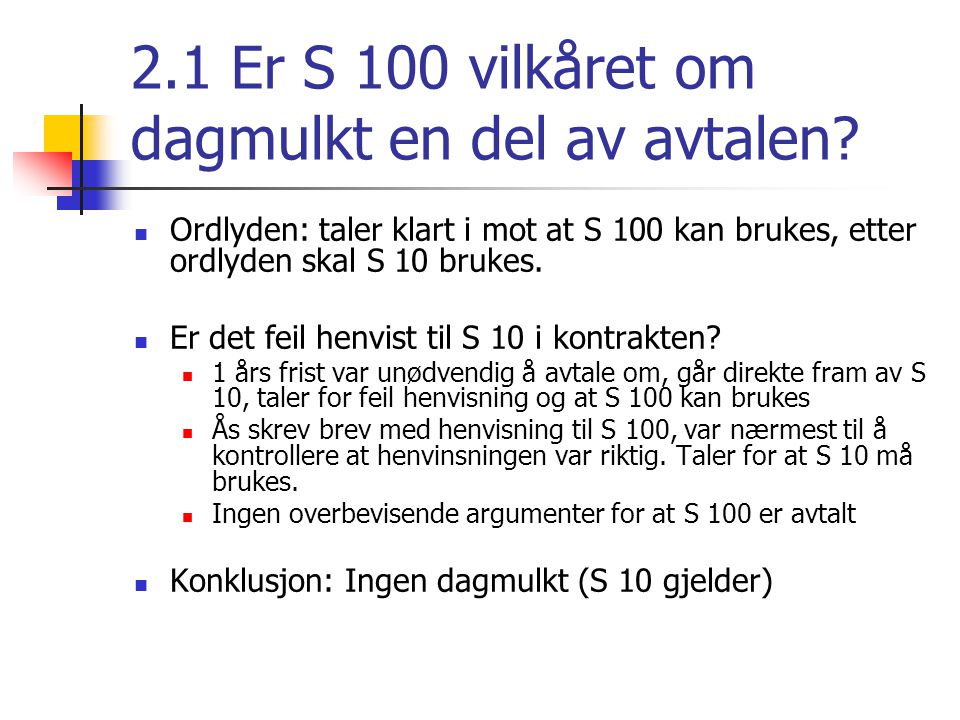 2.1 Er S 100 vilkåret om dagmulkt en del av avtalen
