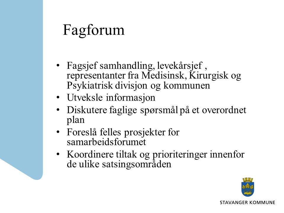 Fagforum Fagsjef samhandling, levekårsjef , representanter fra Medisinsk, Kirurgisk og Psykiatrisk divisjon og kommunen.