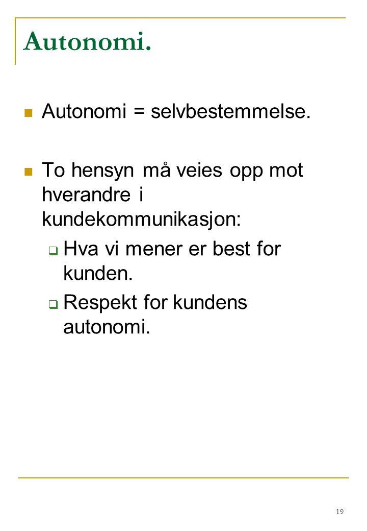Autonomi. Autonomi = selvbestemmelse.
