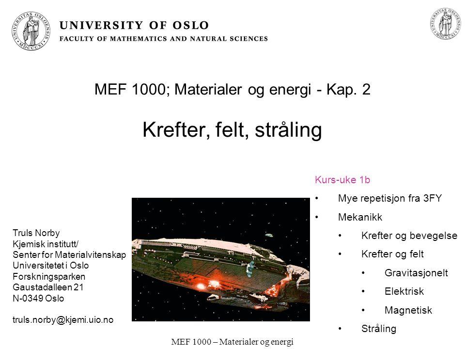 MEF 1000; Materialer og energi - Kap. 2 Krefter, felt, stråling
