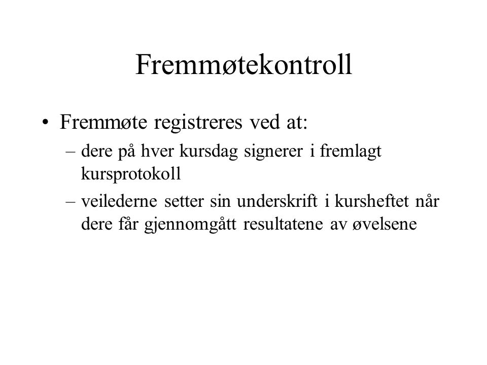 Fremmøtekontroll Fremmøte registreres ved at:
